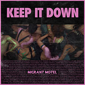 Keep It Down by Migrant Motel