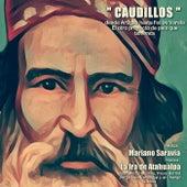 Caudillos by Mariano Saravia