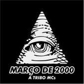 Março de 2000 de A Tribo MC's