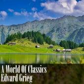 A World Of Classics: Edvard Grieg by Edvard Grieg