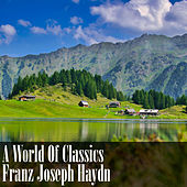 A World Of Classics: Franz Joseph Haydn by Franz Joseph Haydn