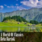 A World Of Classics: Béla Bartók by Béla Bartók