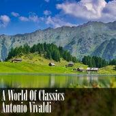 A World Of Classics: Antonio Vivaldi by Antonio Vivaldi