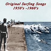 Original Surfing Songs 1950'S -1960'S von Bert Weedon, Bobby Fuller, The Fireballs, The Wailers, Rockin Rebels, The Royaltones, The Gamblers, Ramrods, The Ventures, Bel Airs, Dick Dale, Duane Eddy