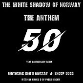 The Anthem (50th. Anniversary) [Remix] von The White Shadow
