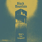 What's Your Conquest? by Black Mountain