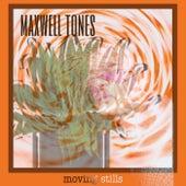 Moving Stills fra Maxwell Tones