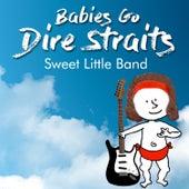 Babies Go Dire Straits de Sweet Little Band
