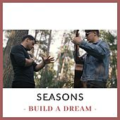 Build a Dream von Seasons
