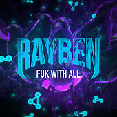 Fuk with All de Rayben