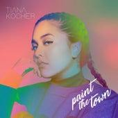 Paint the Town de Tiana Kocher
