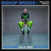 Tattooed On My Heart (Live At Vevo) de Bishop Briggs