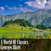 A World Of Classics: Georges Bizet von Georges Bizet