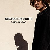 Highs & Lows by Michael Schulte