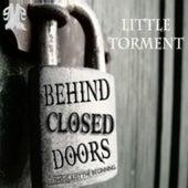 Behind Closed Doors von Little Torment