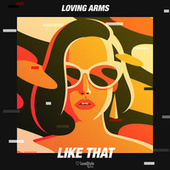 Like That de Loving Arms