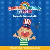 Cantando Aprendo Inglés de Cantando Aprendo a Hablar