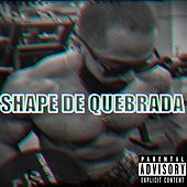 Shape de Quebrada de Rapper Close