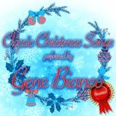 Classic Christmas Songs di Gene Bianco