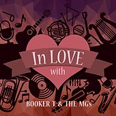 In Love with Booker T & the Mg's by Booker T. & The MGs