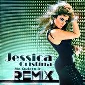 Me Quiero Ir (Remix) - Single by Jessica Cristina