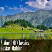 A World Of Classics: Gustav Mahler von Gustav Mahler