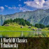 A World Of Classics: Pyotr Ilyich Tchaikovsky by Tchaikovsky (transcription Franck Pourcel)