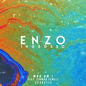 Who Am I (Acoustic) von Enzo Ingrosso