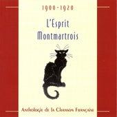 L'Esprit montmartrois : Anthologie de la chanson française 1900-1920 von Various Artists