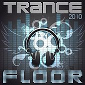 Trance Floor 2010 de Various Artists