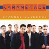 Grandes Sucessos de Karametade