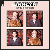 Can't Take My Money (Remixes) by Brklyn