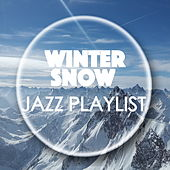 Winter Snow Jazz Playlist von Various Artists