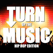 Turn Up The Music: Hip Hop Edition by Various Artists
