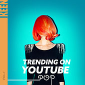 KEEN: Trending on YouTube - Pop Vol. 1 de Various Artists