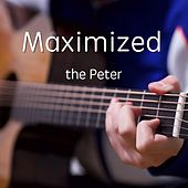 Maximized (Remastered) by Peter