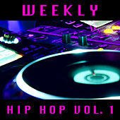 Weekly Hip Hop vol. 1 van Various Artists