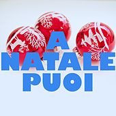 A natale puoi (Le canzoni di Natale più significative) de Various Artists