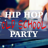 Hip Hop Old School Party by Various Artists