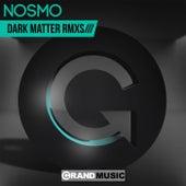 Dark Matter Remixes de Nosmo