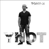 Ynot von Tony K