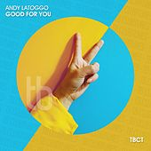 Good for You von Andy LaToggo