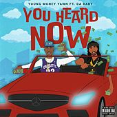 You Heard Now by Young Money Yawn