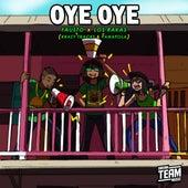 Oye Oye by Los Rakas