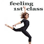 Feeling 1st Class (Inspiring Lounge Music) by Various Artists