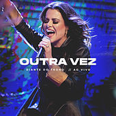 Outra Vez (Ao Vivo) by Diante do Trono