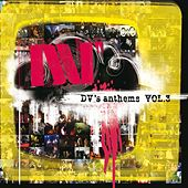 Dv's Anthems, Vol.3 von Various Artists