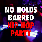 No Holds Barred Hip Hop Party von Various Artists