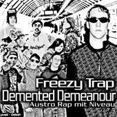 Demented Demeanour von Freezy Trap