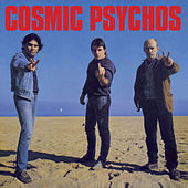 Cosmic Psychos by Cosmic Psychos